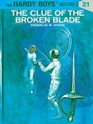 Hardy Boys 21: The Clue of the Broken Blade: The Clue of the Broken Blade