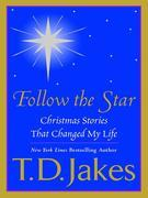 Follow the Star: Christmas Stories That Changed My Life