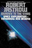 Journey to the Stars: Space Exploration--Tomorrow and Beyond