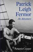 Patrick Leigh Fermor: An Adventure