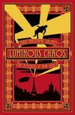 Luminous Chaos: A Novel