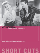 Melodrama: Genre, Style and Sensibility