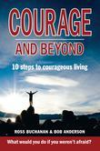 Courage And Beyond: Ten Steps to Courageous Living