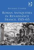 Roman Antiquities in Renaissance France, 1515-65