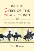 In the Steps of the Black Prince: The Road to Poitiers, 1355-1356