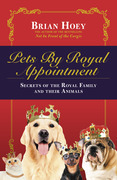 Pets by Royal Appointment: The Royal Family and their Animals