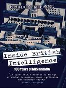 Inside British Intelligence: 100 Years of Mi5 and Mi6