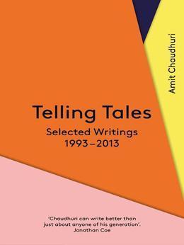 Telling Tales: Selected Writings, 1993-2013