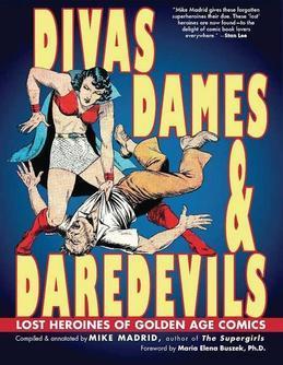 Divas, Dames & Daredevils: Lost Heroines of Golden Age Comics