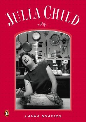 Julia Child: A Life