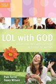 Lol with God: Devotional Messages of Hope & Humor for Women