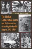 The Civilian Conservation Corps and the Construction of the Virginia Kendall Reserve, 1933-1940