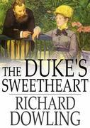 The Duke's Sweetheart: A Romance