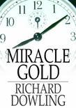 Miracle Gold: A Novel
