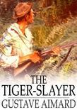 The Tiger-Slayer: A Tale of the Indian Desert