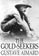 The Gold-Seekers: A Tale of California