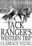 Jack Ranger's Western Trip: From Boarding School to Ranch and Range