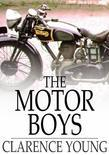The Motor Boys: Or, Chums through Thick and Thin