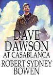 Dave Dawson at Casablanca