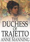 The Duchess of Trajetto