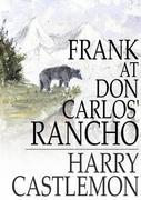 Frank at Don Carlos' Rancho