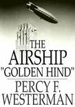 "The Airship ""Golden Hind"""