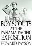 The Boy Scouts at the Panama-Pacific Exposition