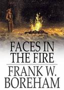 Faces in the Fire: And Other Fancies
