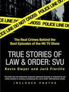 True Stories of Law &amp; Order: SVU