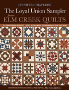 Loyal Union Sampler from Elm Creek Quilts: 121 Traditional Blocks ? Quilt Along with the Women of the Civil War
