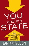 You and the State: A Short Introduction to Political Philosophy