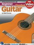 Classical Guitar Lessons for Beginners: Teach Yourself How to Play Guitar (Free Video Available)