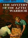 Hardy Boys 43: The Mystery of the Aztec Warrior: The Mystery of the Aztec Warrior