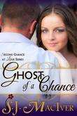 Ghost of a Chance (Second Chance at Love Series, Book 2)