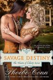Savage Destiny (the Hearts of Liberty Series, Book 1)