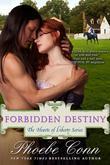 Forbidden Destiny (the Hearts of Liberty Series, Book 3)