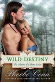Wild Destiny (the Hearts of Liberty Series, Book 4)
