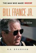 Bill France Jr.: The Man Who Made NASCAR