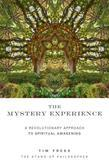 The Mystery Experience: A Revolutionary Approach to Spiritual Awakening