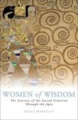 Women of Wisdom: The Journey of the Sacred Feminine Through the Ages
