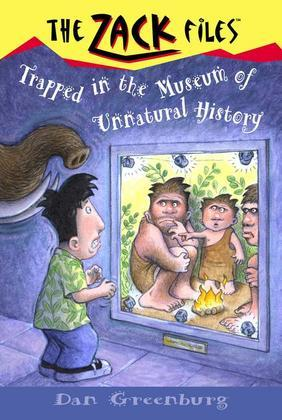 Zack Files 25: Trapped in the Museum of Unnatural History: Trapped in the Museum of Unnatural History