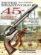 .45-Caliber Deathtrap