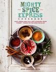 Mighty Spice Express Cookbook: Fast