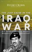 The Just Cause in the Iraq War: Did Saddam Hussein Possess Weapons of Mass Destruction?
