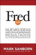 Fred 2.0: Nuevas ideas para seguir brindando resultados extraordinarios