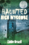 Haunted High Wycombe