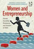 Women and Entrepreneurship: Female Durability, Persistence and Intuition at Work