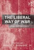 The Liberal Way of War: Legal Perspectives