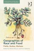 Geographies of Race and Food: Fields, Bodies, Markets