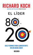 El líder 80/20. Diez formas para convertirte en un gran líder
